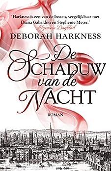 De schaduw van de nacht (Allerzielen Book 2) van [Deborah Harkness, Fanneke Cnossen, Jeannet Dekker]