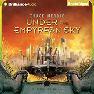 Under the Empyrean Sky     The Heartland Trilogy, Book 1               By:                                                                                                                                 Chuck Wendig                               Narrated by:                                                                                                                                 Nick Podehl                      Length: 7 hrs and 33 mins     135 ratings     Overall 4.1