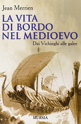 La vita di bordo nel Medioevo. Dai vichinghi alle galee