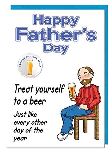 Grappige humor grap vader dag bier thema kaart en badge voor een vader of stiefvader - Verwen jezelf naar een bier net als elke andere dag van het jaar