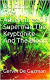 DC Comics The Adventures Of Superman The Kryptonite And The Blood