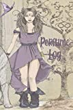 PERFUME LOG: Fairy Fantasy Girl With A Wolf - Tester Review Log Notebook, Fragrance Brand, Location, Appilication, Cost, Packaging, Impressions (Perfumes and Fragrance Oils)
