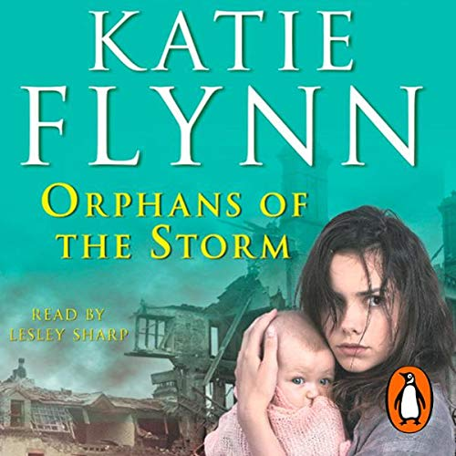 Orphans of the Storm                   By:                                                                                                                                 Katie Flynn                               Narrated by:                                                                                                                                 Lesley Sharp                      Length: 2 hrs and 43 mins     6 ratings     Overall 4.7