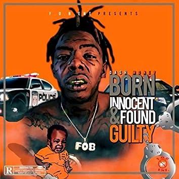 Born Innocent & Found Guilty