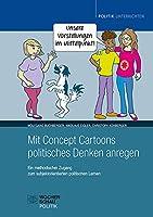 Mit Concept Cartoons politisches Denken anregen: Ein methodischer Zugang zum subjektorientierten politischen Lernen