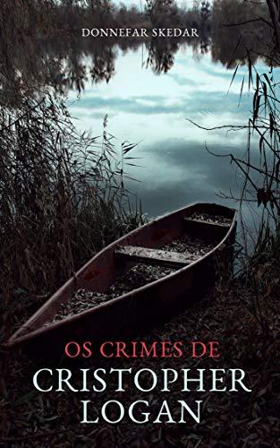 Os crimes de Cristopher Logan