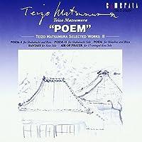 Poem: Teizo Matsumura Selected Works, Vol. 2 (2004-02-16)