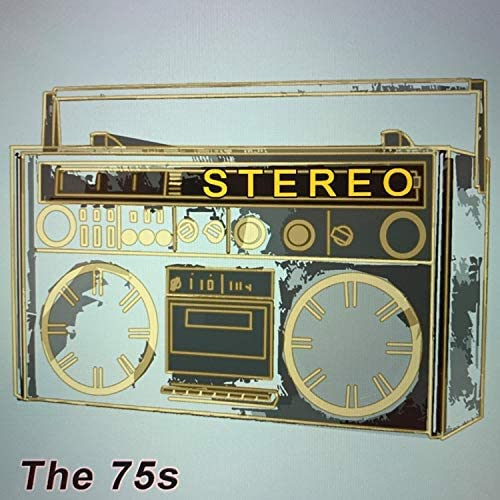 The 75s