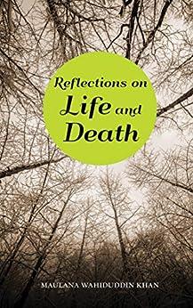 Reflections On Life and Death by [Maulana Wahiduddin Khan]