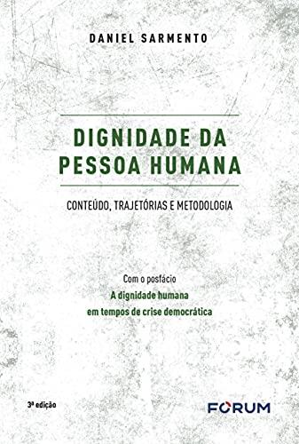 Dignidade da Pessoa Humana: Conteúdo, trajetórias e metodologia