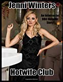 Hotwife Club: An Interracial BBC Hotwife Story