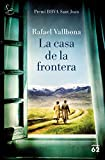 La casa de la frontera: Premi BBVA Sant Joan 2017 (El Balancí) (Catalan Edition)