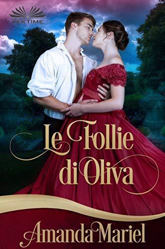 Le Follie di Olivia (Italian Edition)