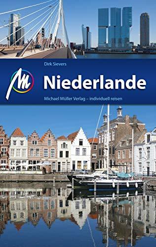 Niederlande Reiseführer Michael Müller Verlag: Individuell reisen mit vielen praktischen Tipps (MM-Reiseführer)