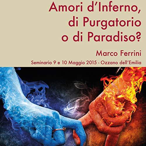Amori d'Inferno, di Purgatorio o di Paradiso? copertina