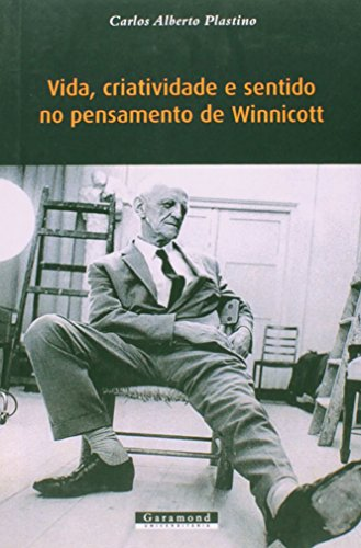 Vida, Criatividade e Sentido no Pensamento de Winnicott
