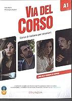 Via del Corso: Libro dello studente ed esercizi + 2 CD + DVD A1