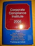 Corporate Compliance Institute 2006