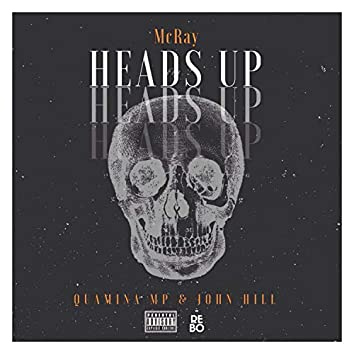 Heads Up (feat. Quamina MP & John Hill)