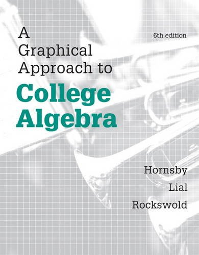 Graphical Approach to College Algebra, A, Plus NEW MyLab Math -- Access Card Package (Hornsby/Lial/rockswold Graphical A