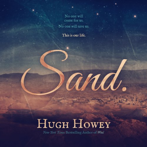 Sand: Omnibus Edition                   Written by:                                                                                                                                 Hugh Howey                               Narrated by:                                                                                                                                 Karen Chilton                      Length: 10 hrs and 15 mins     5 ratings     Overall 4.4