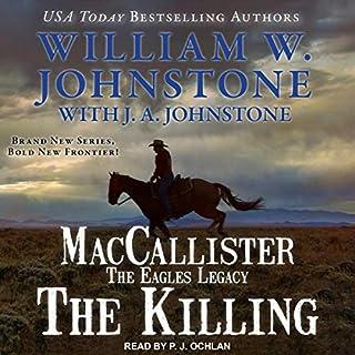 MacCallister: The Eagles Legacy - The Killing     Duff MacCallister Western Series, Book 2              Auteur(s):                                                                                                                                 William W. Johnstone,                                                                                        J. A. Johnstone                               Narrateur(s):                                                                                                                                 P.J. Ochlan                      Durée: 8 h et 3 min     Pas de évaluations     Au global 0,0