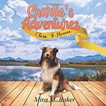 Charlie's Adventures: Close To Home