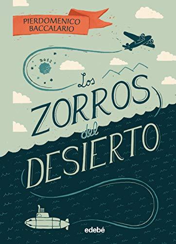 Los zorros del desierto eBook: Baccalario, Pierdomenico, Cajal ...