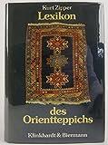 Lexikon des Orientteppichs. Ein Handbuch für den Teppichfreund und Sammler
