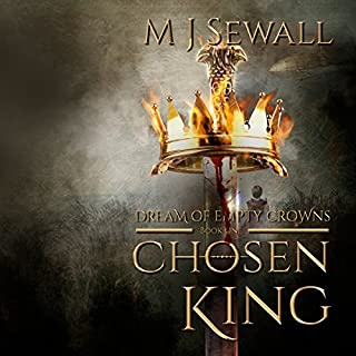 Dream of Empty Crowns     Chosen King, Book 1              By:                                                                                                                                 M. J. Sewall                               Narrated by:                                                                                                                                 Christopher James Mayer                      Length: 9 hrs and 30 mins     Not rated yet     Overall 0.0