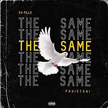 Same (feat. 24 Pills)
