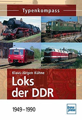 Loks der DDR: 1949-1990 (Typenkompass)