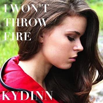 I Won't Throw Fire