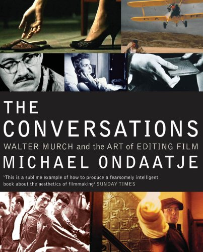 The Conversations: Walter Murch and the Art of Editing Film (English Edition)