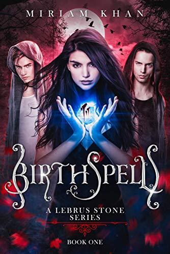 Birthspell - A Lebrus Stone Series : (YA Paranormal Romance)