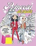 Princesa de Moda Libro de colorear para chicas 6-10: Libro De Colorear Para Chicas - Libro de Bocetos Para Diseñadora Principiantes, Boceto de Mujer en Paris