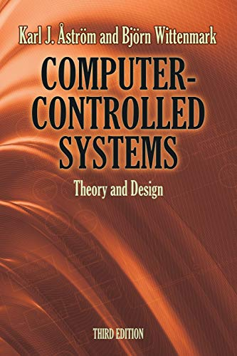 Compare Textbook Prices for Computer-Controlled Systems: Theory and Design, Third Edition Dover Books on Electrical Engineering Third Edition ISBN 0800759486137 by Karl A Astrom,Bjorn Wittenmark