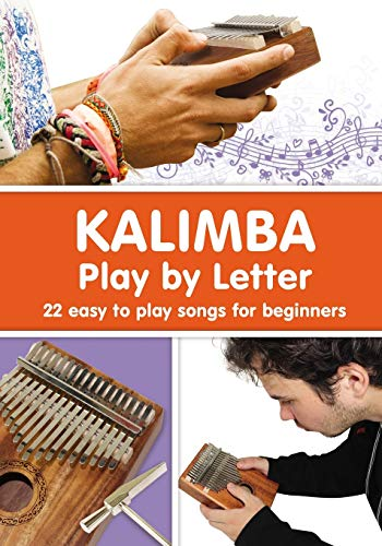 KALIMBA. Play by Letter: 22 easy to play songs for beginners (Black and White Version)
