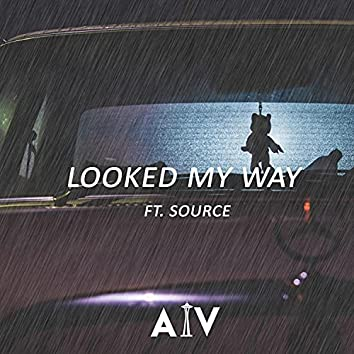 Looked My Way (feat. Source)