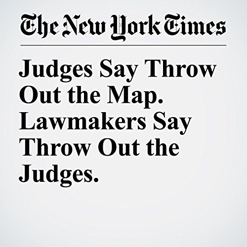 Judges Say Throw Out the Map. Lawmakers Say Throw Out the Judges. copertina