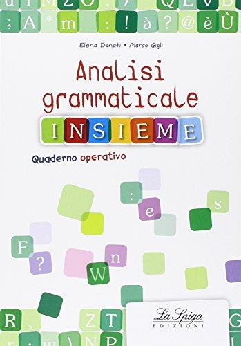 Analisi grammaticale insieme. Per la Scuola media