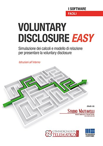 Voluntary disclosure EASY. Software. Simulazione dei calcoli e modello di relazione per presentare la voluntary disclosure