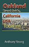 Oakland Travel Guide, California USA: Tourism