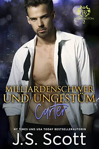 Milliardenschwer und ungestüm ~ Carter: Ein Milliardär voller Leidenschaft, Buch 13 (German Edition)