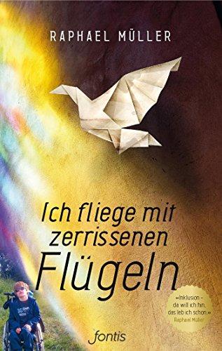Ich fliege mit zerrissenen Flügeln: Inklusion - da will ich hin, das leb ich schon.