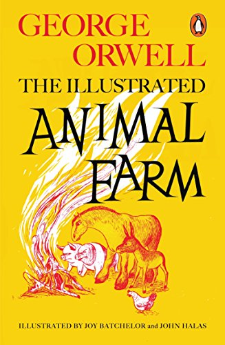 Animal Farm: The Illustrated Edition