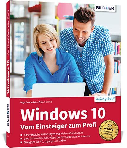 Windows 10 - Vom Einsteiger zum Profi: Das umfassende Lernbuch und Nachschlagewerk. Inkl. aktueller Updates Winter 2020/2021