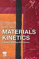 Materials Kinetics: Transport and Rate Phenomena