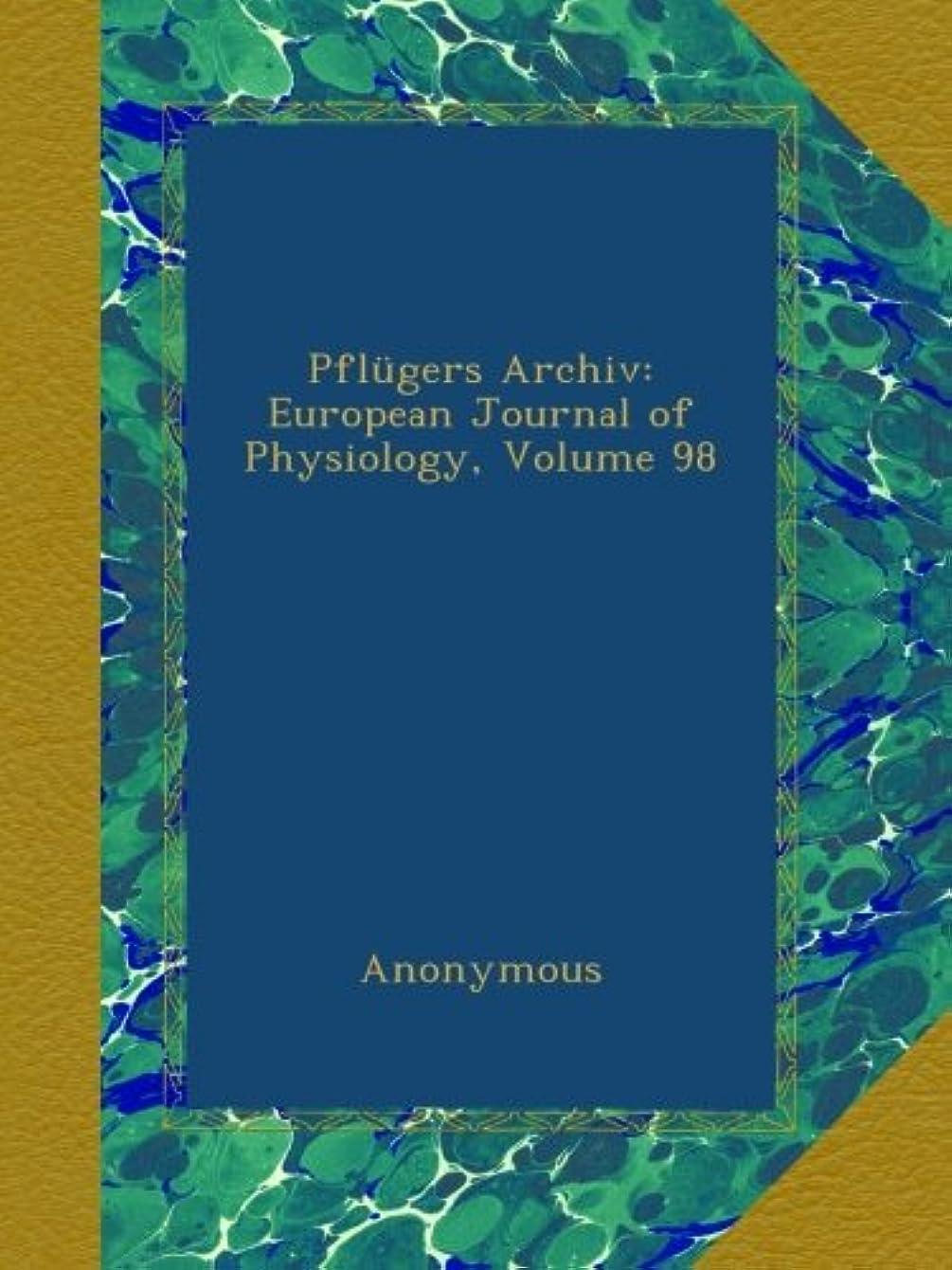 手入れええ不足Pfluegers Archiv: European Journal of Physiology, Volume 98