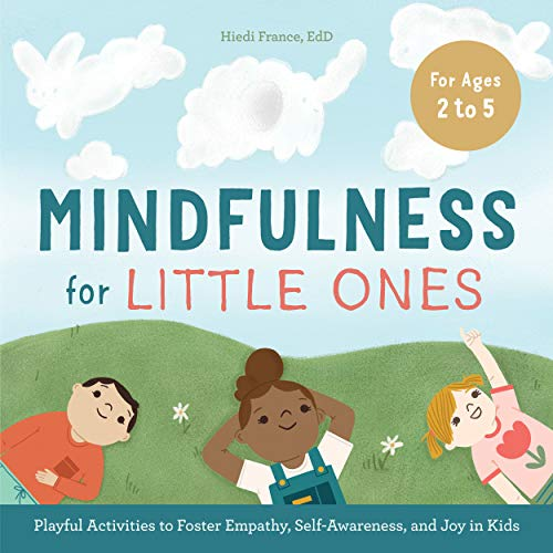 Mindfulness for Little Ones: Playful Activities to Foster Empathy, Self-Awareness, and Joy in Kids (English Edition)